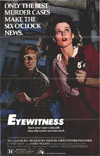 Eyewitness, starring Sigourney Weaver and William Hurt