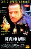 Roadflower, starring Christopher Lambert